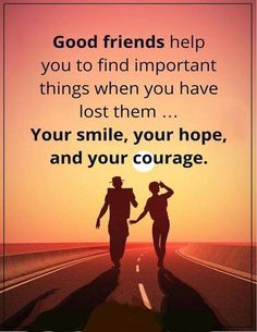 friendship quotes good friends help you to find important things when you have lost them