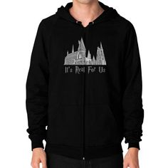 Hogwarts Its Real For Us Harry Potter Zip Hoodie (on man)