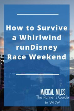 How to Survive a Whirlwind runDisney Race Weekend