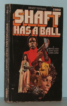 Shaft Has A Ball / Ernest Tidyman.