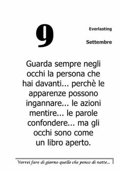 Gli occhi .... Favorite Quotes, Best Quotes, Freedom Life, Italian Quotes, Good Mood, Don't Forget, Wisdom, Thoughts, Words