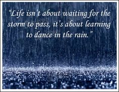 Life isn't about the storm...learning to dance in the rain...5x7 Art Print. $6.00, via Etsy.