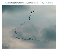 Marcin Wasilewski Trio w/ Joakim Milder Spark Of Life - spark-of-life - ECM 2400