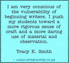 Quotable - Tracy K. Smith - Writers Write Creative Blog