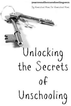 Unlocking the Secrets of Unschooling - Year Round Homeschooling Learning To Relax, Life Learning, Learning Resources, Teacher Resources, Alternative Education, Kindergarten, Home Schooling, Homeschool Curriculum, Kids Education
