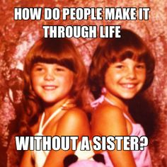 Idk wat I would do without mine Love My Sister, Sister Sister, My Love, True Sayings, True Quotes, Brothers, Sisters Forever, My Friend, Friends