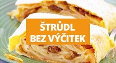 Štrůdl, který si klidně můžeš dát! Healthy Cooking, Healthy Recipes, Healthy Food, Strudel, Vegan Cake, Sweet Cakes, Oreo, Food And Drink, Low Carb