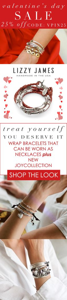 Treat Yourself this Valentine's Day! You Deserve It! Featuring wrap bracelets that can also be worn as necklaces and the Newly released JOY Collection - stylish, stackable and self-adjustable bracelets. Our designs fit all wrist sizes from petite to plus size. Handmade in the USA and currently part of our sitewide Lizzy James sale. Please use code VPIN25 for 25% OFF + FREE shipping. #MadeInUSA