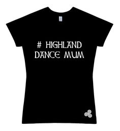 # Highland Dance Mum - The Highland Dancer - 1