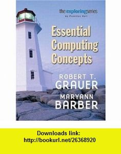 Exploring Essential Computing Concepts (6th Edition) (Grauer Exploring Office 2003 Series) (9780131434950) Robert T. Grauer, Maryann Barber , ISBN-10: 0131434950  , ISBN-13: 978-0131434950 ,  , tutorials , pdf , ebook , torrent , downloads , rapidshare , filesonic , hotfile , megaupload , fileserve