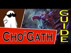 Cho'Gath Guide S6 ~ League of Legends