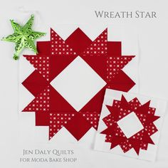 Moda Bake Shop Countdown to Christmas 2018 Wreath Star by Jen Daly Quilts Star Quilt Blocks, Star Quilts, Mini Quilts, Scrappy Quilts, Quilt Block Patterns, Pattern Blocks, Applique Patterns, Sewing Patterns, Christmas Blocks