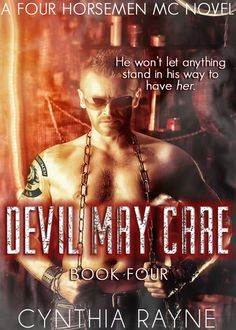 BLOG TOUR, EXCERPT, REVIEW & $25 GIVEAWAY: Devil May Care (Four Horsemen MC, #4) by Cynthia Rayne - #BadassBikerAlert - iScream Books