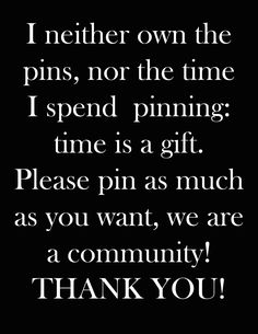 ♡*Thank You For Following Me!*♡ No pin limits for followers. My pins are your pins. Feel free to repin whatever you want and as much as you want. Please visit often and pin freely anytime.