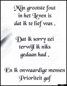 Zo herkenbaar..... Sad Quotes, Words Quotes, Love Quotes, Inspirational Quotes, Sayings, Smileys, Dutch Quotes, One Liner, Thats The Way