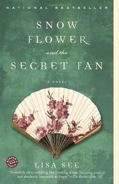 Snow Flower and the Secret Fan is a must read. It is a story of the power that women can give and take from each other.