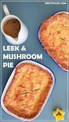 Vegetarian leek & mushroom pie: vegetable pie, pies, recipes, comfort food, pastry, shortcrust pastry, leeks, mushrooms, vegetarian l www.prettypatel.com