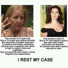 I'd chose Chef Nigella Lawson over the health guru any day.