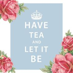 Have Tea and Let it