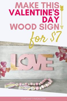 Read on to learn how to make a beautiful DIY Dollar Tree Love Sign for $7! There is a step-by-step tutorial so you can make your own. #ourcraftymom @decoartinc #decoartmedia #decoartpaint #dollartreecrafts #dollarstorecrafts #Valentinesday Happy Valentine Day HAPPY VALENTINE DAY   IN.PINTEREST.COM WALLPAPER EDUCRATSWEB