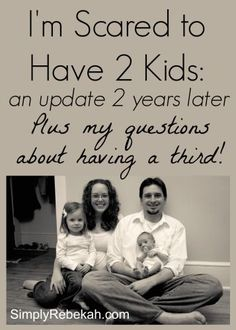 Two years ago I confessed my fears of having a second child. Now I'm sharing my 3 struggles with the transition, how having 2 kids is actually easier, and the 6 questions I ask myself when I think of having a third.