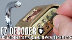 EZ Decoder: Easily Decipher or Bypass a Multi-Wheeled Combination Lock ITSTactical