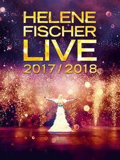 Helene Fischer Live 2017/2018 - Tickets unter www.semmel.de