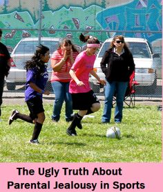 Read more here The Ugly Truth About Parental Jealousy in Sports   https://www.competitivedge.com/ugly-truth-about-parental-jealousy-youth-sports