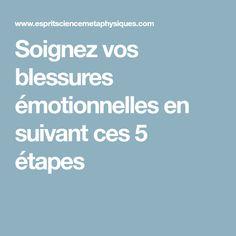 Soignez vos blessures émotionnelles en suivant ces 5 étapes