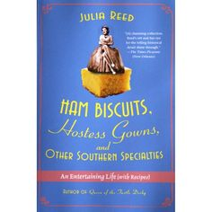 Ham Biscuits, Hostess Gowns, and Other Southern Specialties - Books - READ