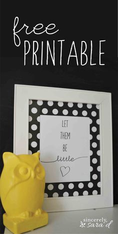 Let Them Be Little FREE printable!  (Perfect for a play room or nursery!)