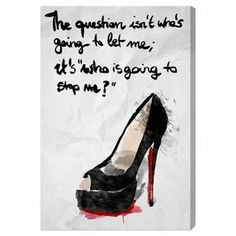 Watercolor-inspired canvas print of a high heel shoe and accompanying quote.  Product: Canvas printConstruction Material: Gallery-wrapped canvas and woodFeatures: Ready to hangNote: Hanging hardware included Cleaning and Care: Dust lightly using a soft, clean and lint-free cotton cloth