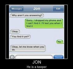 jon's a keeper!