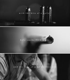Dean Winchester: With the bite of a bullet, holy smoke from a gun, and the rage of a motherless son #spn
