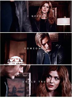 """""""I needed someone I could trust."""" Jace and Clary #Shadowhunters"""