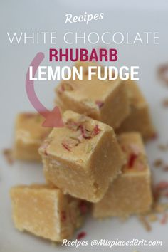 White Chocolate Lemon Rhubarb Fudge - 3 ingredients; 8 minutes in the microwave!! The perfect after dinner treat or homemade present :-) MisplacedBrit