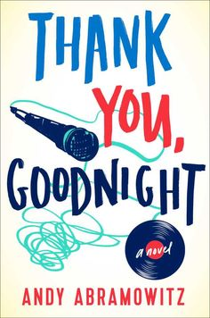 Thank You, Goodnight by Andy Abramowitz; design by Kimberly Glyder (Simon & Schuster / June 2015)