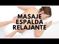 MASAJE DE ESPALDA RELAJANTE en 20 pasos - YouTube