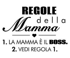 Adesivo in vinile Regole della Mamma nero - 60x40 cm Italian Words, Italian Quotes, Italian Vocabulary, Film Song, Mom Son, Presents For Mom, Friendship Quotes, Feel Good, Me Quotes