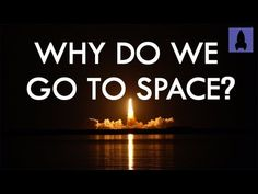 Why Do We Go to Space? | It's Okay to be Smart | PBS Digital Studios