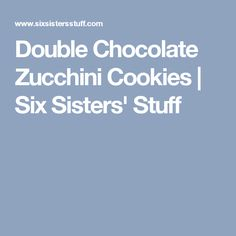 Double Chocolate Zucchini Cookies | Six Sisters' Stuff