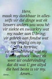 Here, maak my dankbaar in alles. Bible Verse Memorization, Prayer Verses, Scripture Verses, Bible Verses Quotes, Wisdom Quotes, Top Quotes, Scriptures, Happy Birthday Wishes Song, Cherish Life Quotes
