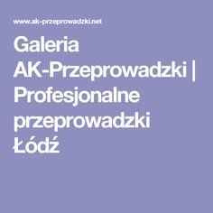 Galeria AK-Przeprowadzki | Profesjonalne przeprowadzki Łódź