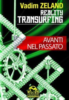 """Terzo libro della trilogia """"Il Transurfing della realtà"""" - come ritrovare la giovinezza di un tempo e l'entusiasmo e la felicità della giovinezza"""