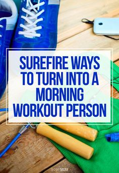 Here are 23 top tips to transform you into a morning workout person!