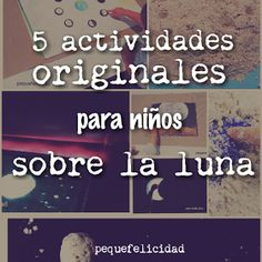 PEQUEfelicidad: 5 ACTIVIDADES ORIGINALES PARA NIÑOS SOBRE LA LUNA Activities For Kids, Crafts For Kids, Spanish Immersion, Space Theme, Social Science, Science And Nature, Kids Gifts, Astronomy, Physics