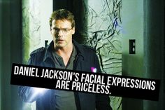 [Daniel Jackson's facial expressions are priceless.]