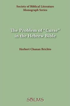 """The Problem of """"Curse"""" in the Hebrew Bible"""