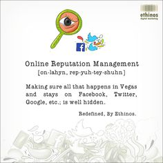 Simple and Fun Definition of Online Reputation Management (ORM).