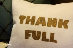 """Thank Full"" Pillow - Stenciled Thanksgiving Felt Pillow"